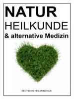 Naturheilkunde & alternative Medizin neu entdeckt!