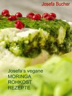 Josefa's vegane Moringa Rohkost Rezepte