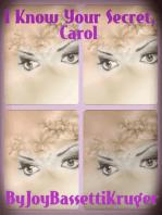 I Know Your Secret, Carol