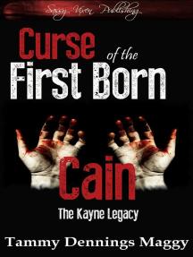 Curse of the First Born Cain: The Kayne Legacy, #1