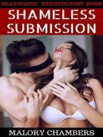 Shameless Submission (Billionaire Exhibitionist Bondage)