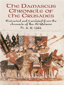 The Damascus Chronicle of the Crusades: Extracted and Translated from the Chronicle of Ibn Al-Qalanisi