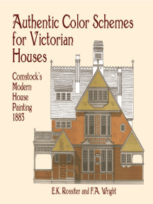 Authentic Color Schemes for Victorian Houses: Comstock's Modern House Painting, 1883