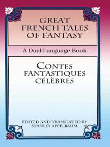 Great French Tales of Fantasy/Contes fantastiques célèbres: A Dual-Language Book