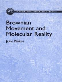 Brownian Movement and Molecular Reality