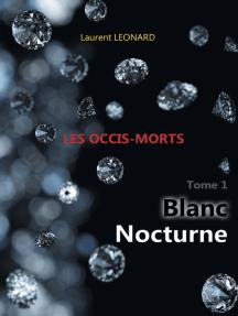 Blanc nocturne: Les occis-morts