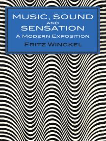 Music, Sound and Sensation: A Modern Exposition