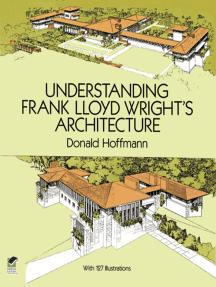 Understanding Frank Lloyd Wright's Architecture