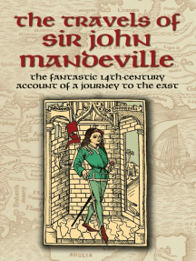 The Travels of Sir John Mandeville: The Fantastic 14th-Century Account of a Journey to the East