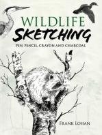 Wildlife Sketching: Pen, Pencil, Crayon and Charcoal