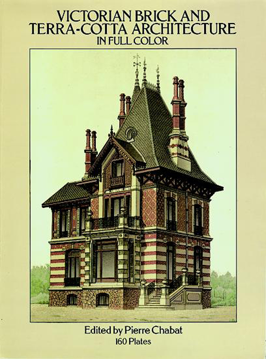 Victorian Brick and Terra-Cotta Architecture in Full Color by Pierre Chabat  by Pierre Chabat - Read Online