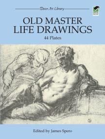 Old Master Life Drawings: 44 Plates