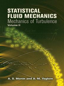 Statistical Fluid Mechanics, Volume II: Mechanics of Turbulence