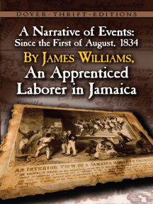 A Narrative of Events: Since the First of August, 1834, by James Williams, an Apprenticed Laborer in Jamaica