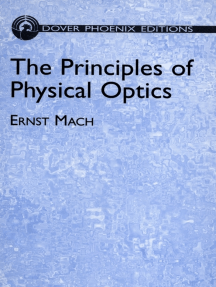 The Principles of Physical Optics: An Historical and Philosophical Treatment