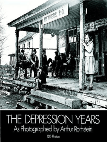 The Depression Years as Photographed by Arthur Rothstein