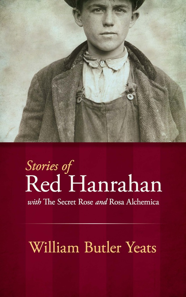 Stories Of Red Hanrahan By William Butler Yeats By William Butler