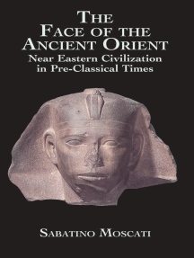 The Face of the Ancient Orient: Near Eastern Civilization in Pre-Classical Times