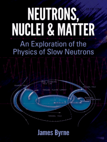 Neutrons, Nuclei and Matter: An Exploration of the Physics of Slow Neutrons