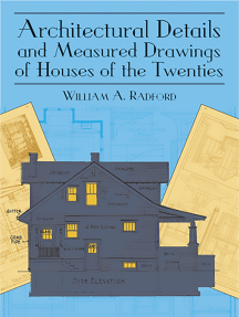 Architectural Details and Measured Drawings of Houses of the Twenties