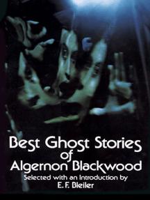 Best Ghost Stories of Algernon Blackwood