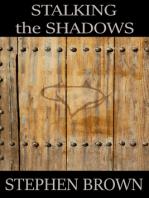 Stalking the Shadows