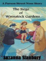 The Siege of Wrenstock Gardens