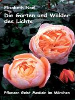 Die Gärten und Wälder des Lichts