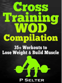 Cross Training WOD Compilation: 35+ Workouts to Lose Weight & Build Muscle