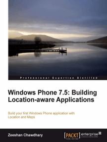 Windows Phone 7.5: Building Location Aware Applications