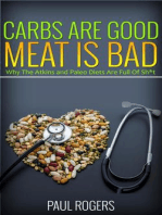 Carbs Are Good, Meat Is Bad