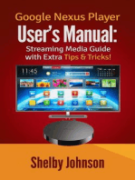 Google Nexus Player User's Manual Streaming Media Guide with Extra Tips & Tricks!