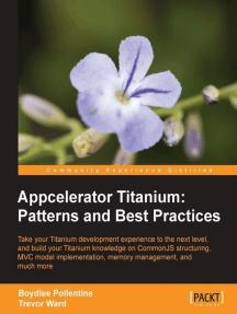 Appcelerator Titanium: Patterns and Best Practices