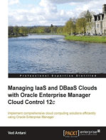 Managing IaaS and DBaaS Clouds with Oracle Enterprise Manager Cloud Control 12c