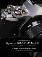 The Complete Guide to Olympus' E-m5 Ii