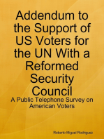 Addendum to the Support of US Voters for the UN With a Reformed Security Council - a Public Telephone Survey on American Voters