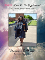 Broken But Fully Redeemed- My Collegiate Journey to Finding Christ