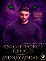 KnightForce Deuces