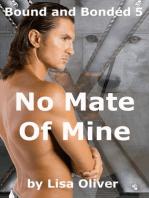 No Mate of Mine