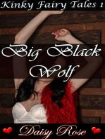 Big Black Wolf (Kinky Fairy Tales 1)