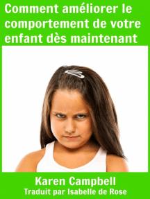 Comment améliorer le comportement de votre enfant dès maintenant