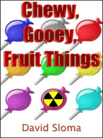 Chewy, Gooey, Fruit Things