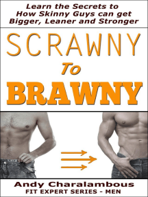 Scrawny To Brawny - How Skinny Guys Can Get Bigger, Leaner And Stronger: Fit Expert Series