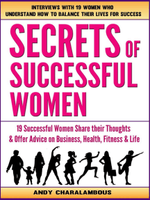Secrets Of Successful Women - 19 Women Share Their Thoughts On Business, Health, Fitness & Life