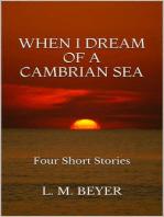 When I Dream of a Cambrian Sea