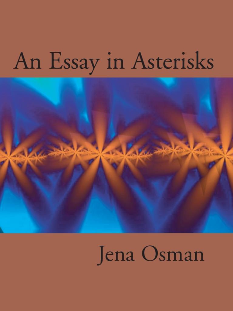 An Essay in Asterisks by Jena Osman - Read Online
