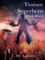 Trainee Superhero (Book Four)