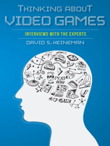 Thinking about Video Games: Interviews with the Experts