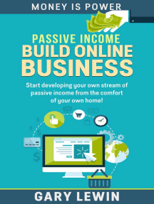 Passive Income : Build Your Online Business: MONEY IS POWER, #6