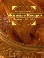 Backyard Bees & Skincare Recipes